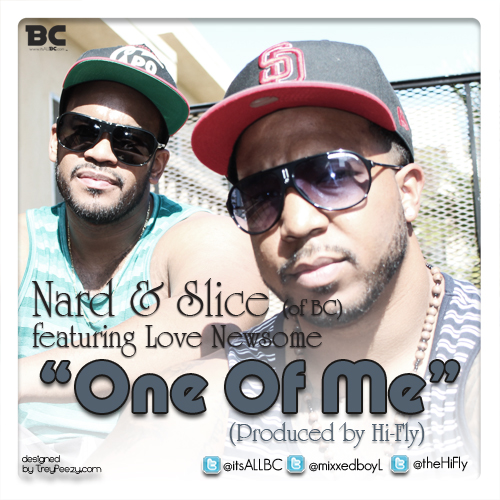 0813-Nard & Slice (of BC) ft. Love Newsome-One Of Me