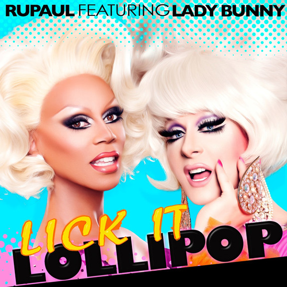 520-RuPaul and Lady Bunny - Lick It Lollipop-1