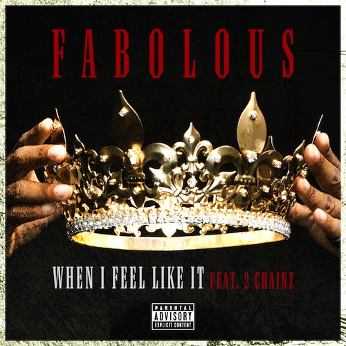 Fabolous-Ft-2-Chainz-When-I-Feel-Like-It