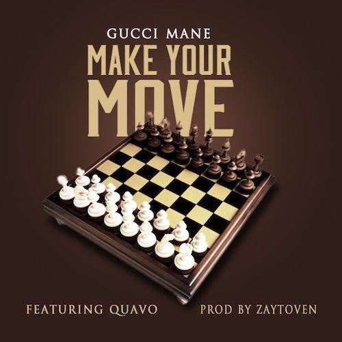 Gucci Mane Ft Quavo - Make Your Move