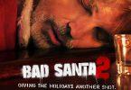 BAD SANTA 2 Screening Giveaway