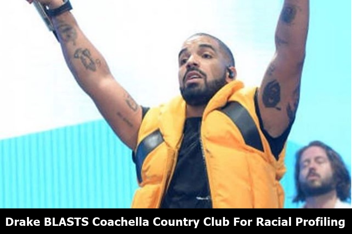 Drake BLASTS Coachella Country Club For Racial Profiling