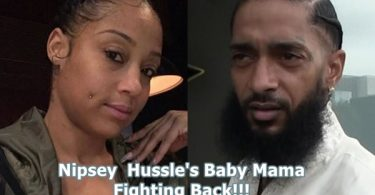 Nipsey Hussle's Baby Mama Fighting his Family