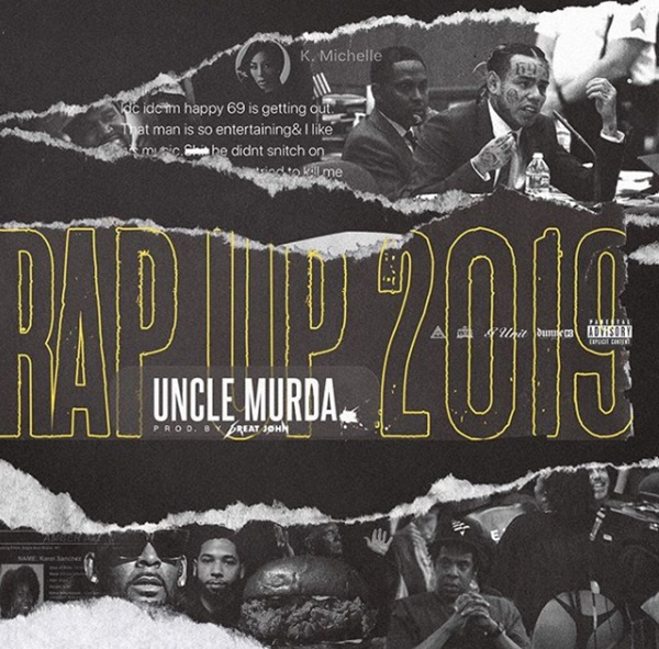 "Uncle Murda Rips Oprah; K. Michelle; Tank; Tekashi69 In ""Rap Up"" 2019"